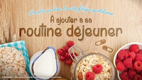 Pour ne pas oublier, prendre son supplément d'acide folique au petit déjeuner